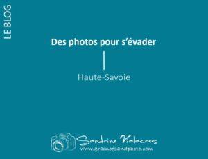 Des photos pour s'évader : Haute-Savoie
