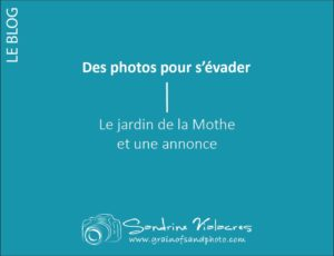 Des photos pour s'évader : Le jardin de la Mothe et une annonce